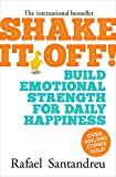 Shake It Off!: Build Emotional Strength for Daily Happiness (English Edition)