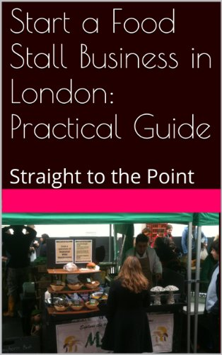 Start a Food Stall Business in London: Practical Guide: Straight to the Point