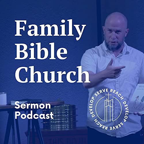 FBC Sermons Podcast By Family Bible Church cover art