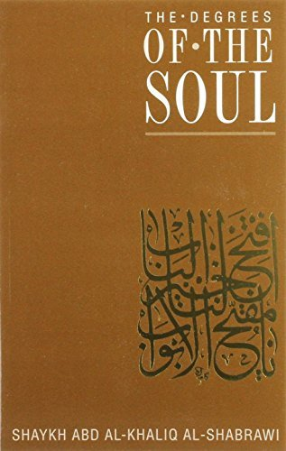 Degrees of the Soul: Spiritual Stations on the Sufi Path (Classics of Muslim Spirituality) by Shaykh Abd AlKhaliq AlShabrawi (2009-12-31)