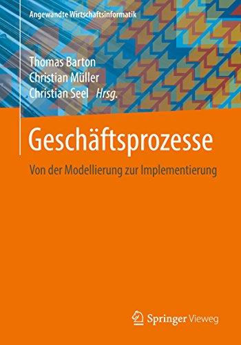 Geschäftsprozesse: Von der Modellierung zur Implementierung (Angewandte Wirtschaftsinformatik)