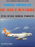 North American QF-86E/F/H Sabre: Full Scale Aerial Targets (Naval Fighters)