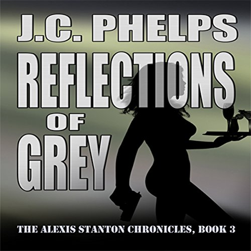 Reflections of Grey: Book Three of the Alexis Stanton Chronicles audiobook cover art
