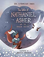 The Tales of Nathaniel Asher: and the Dragon Doctor