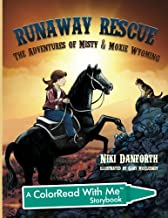 Runaway Rescue: The Adventures of Misty & Moxie Wyoming: A ColorRead With Me Storybook (Girl & Her Horse Adventure Story & Coloring Book Ages 5 and up) (Volume 2)