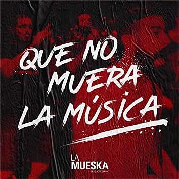 Que no Muera la Música (feat. Mala Reputación, EscueladeOdio, Misiva, La Tarrancha, Skama la Rede & The Gimme Cheetos)
