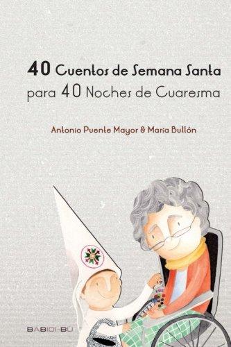 40 Cuentos de SS para 40 Noches de Cuaresma (CUENTOS PARA ALARGAR-LA-VIDA)