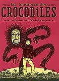 La Tendresse des crocodiles - Une aventure de Jeanne Picquigny