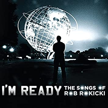 I'm Ready: The Songs of Rob Rokicki