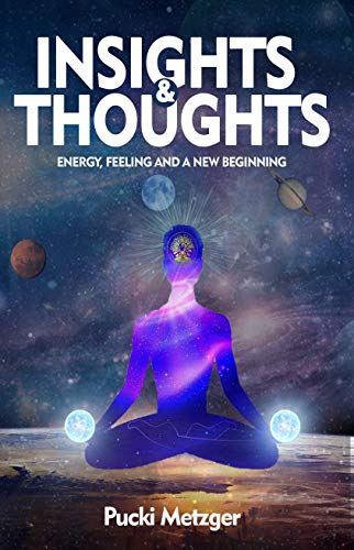 INSIGHTS & THOUGHTS: Energy, feeling and a new beginning