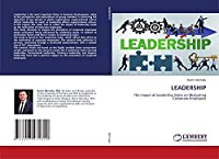 LEADERSHIP: The Impact of Leadership Styles on Motivating Corporate Employees