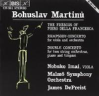 Martinu: Frescos of Piero della Francesca, Rhapsody-concerto for Viola and Orchestra, Double Concerto by Lars Gard