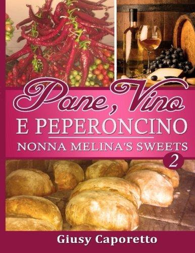 Pane, Vino E PEPERONCINO Nonna Melina\'s Sweets: Nonna Melina\'s Sweets