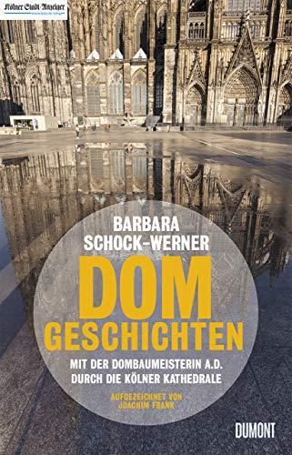 Dom-Geschichten: Mit der Dombaumeisterin a.D. durch die Kölner Kathedrale