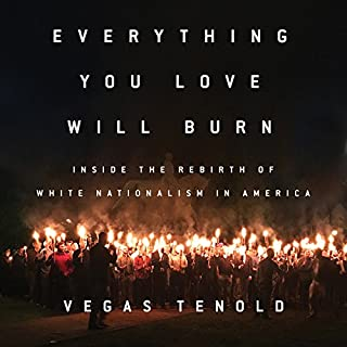 Everything You Love Will Burn                   By:                                                                                                                                 Vegas Tenold                               Narrated by:                                                                                                                                 Vegas Tenold                      Length: 10 hrs and 38 mins     48 ratings     Overall 4.7