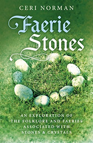 Price comparison product image Faerie Stones: An Exploration of the Folklore and Faeries Associated with Stones & Crystals