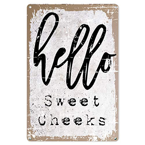 Funny Bathroom Quote Metal Tin Sign Wall Decor - Vintage Hello Sweet Cheeks Tin Sign for Office/Home/Classroom Bathroom Decor Gifts - Best Rustic Farmhouse Decor Gift Ideas for Friends - 8x12 Inch