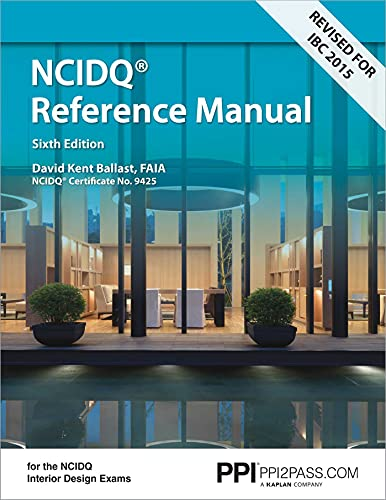 Compare Textbook Prices for PPI Interior Design Reference Manual,  Paperback – A Complete NCDIQ Reference Manual Revised, Sixth Edition,Revised Edition ISBN 8601400212011 by Ballast FAIA  NCIDQ-Cert. #9425, David Kent