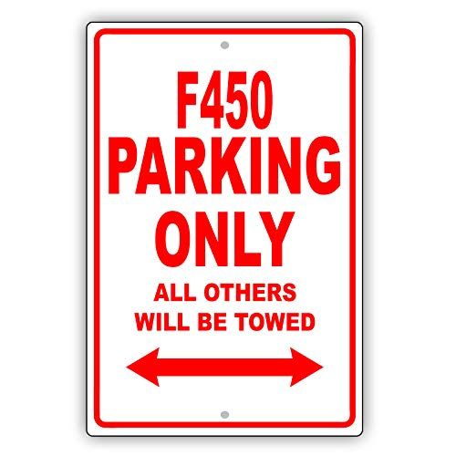 "Ford F450 Parking Only All Others Will Be Towed Ridiculous Funny Novelty Garage Aluminum 12""x18"" Sign Plate"