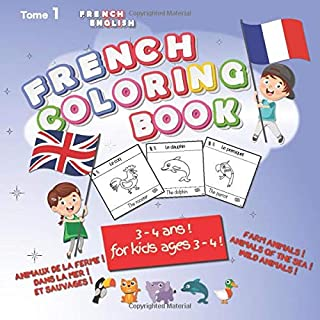 FRENCH COLORING BOOK: French English Coloring Book from 3 years old, 30 draws of farm, sea and wild animals for girls and ...
