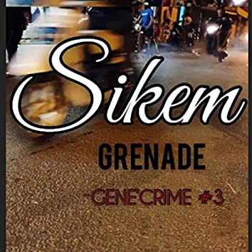 Grenade Gene'Crime #3