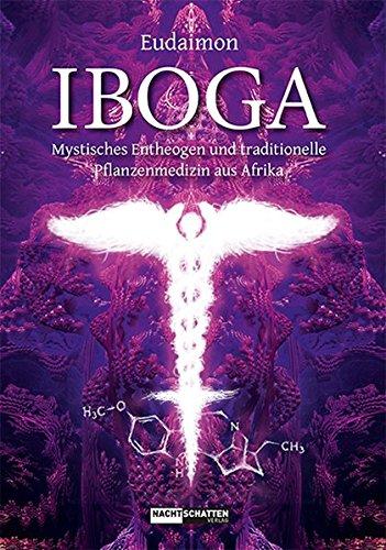 Iboga: Mystisches Entheogen und traditionelle Pflanzenmedizin aus Afrika