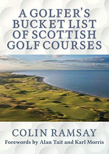 A Golfer's Bucket List of Scottish Golf Courses