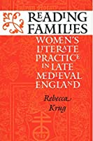 Reading Families: Women's Literate Practice in Late Medieval England by Rebecca Krug(2008-07-10)