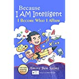 Because I AM Intelligent: I Become What I Affirm (English Edition)