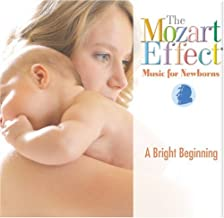 The Mozart Effect: Music for Newborns, a Bright Beginning