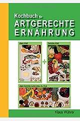 Kochbuch für Artgerechte Ernährung Gebundene Ausgabe