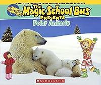 Polar Animals (The Magic School Bus)