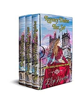 Regency Dukes Box Set - Short Stories: Dukes, Kisses and Bridal Wishes by [Eliza Heaton, His Everlasting Love Media]