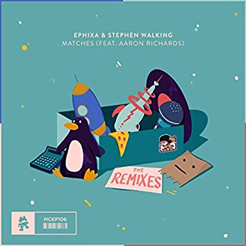 Matches (The Remixes) [feat. Aaron Richards]