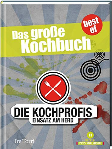Die Kochprofis 4: Das große Kochbuch (Die Kochprofis / Unsere Kochschule)