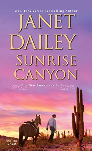 Compare Textbook Prices for Sunrise Canyon The New Americana Series Reprint Edition ISBN 9781420140101 by Dailey, Janet