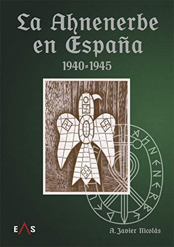 La Ahnenerbe en España 1940 - 1945: 7 (JANUS)
