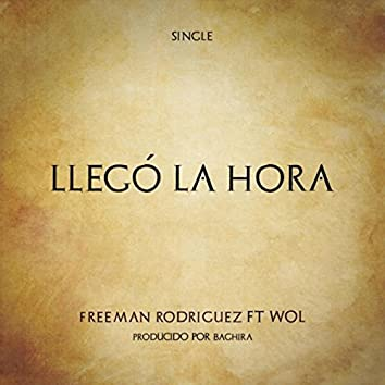 Llegó la Hora (feat. Wol & Baghira)