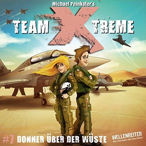 Team X-treme - Folge 7: Donner über der Wüste. Hörspiel.