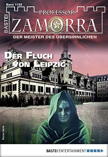 Professor Zamorra 1155 - Horror-Serie: Der Fluch von Leipzig (German Edition)