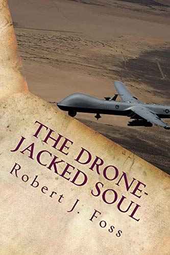 The Drone-Jacked Soul (English Edition)