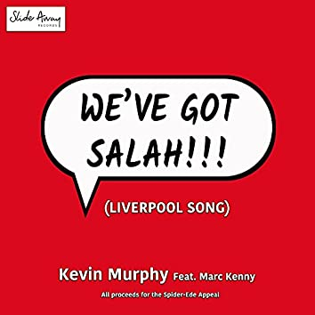 We've Got Salah (Liverpool Song) (feat. Marc Kenny)