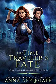 The Time Traveler's Fate (Book 3 of the Magic Bound Saga): A Time-Travel Paranormal Romance by [Anna Applegate]