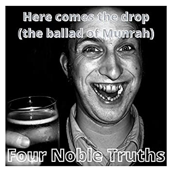 Here Comes the drop (the ballad of Munrah)
