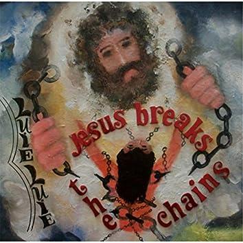 Jesus Breaks the Chains
