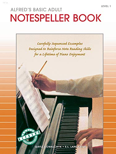 Alfred's Basic Adult Piano Course Notespeller, Bk 1: Carefully Sequenced Examples Designed to Reinforce Note Reading Skills for a Lifetime of Piano Enjoyment (Alfred's Basic Adult Piano Course, Bk 1)