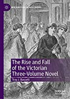 The Rise and Fall of the Victorian Three-Volume Novel (New Directions in Book History)