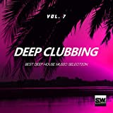 Deep Clubbing, Vol. 7 (Best Deep House Music Selection)