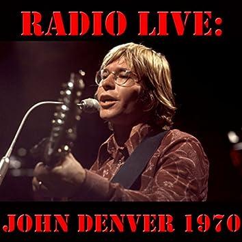 Radio Live: John Denver 1970 (Live)