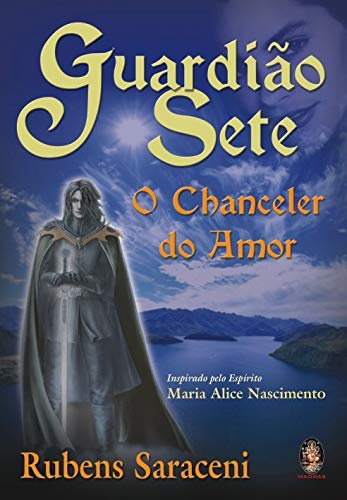 Guardião sete: O chanceler do amor